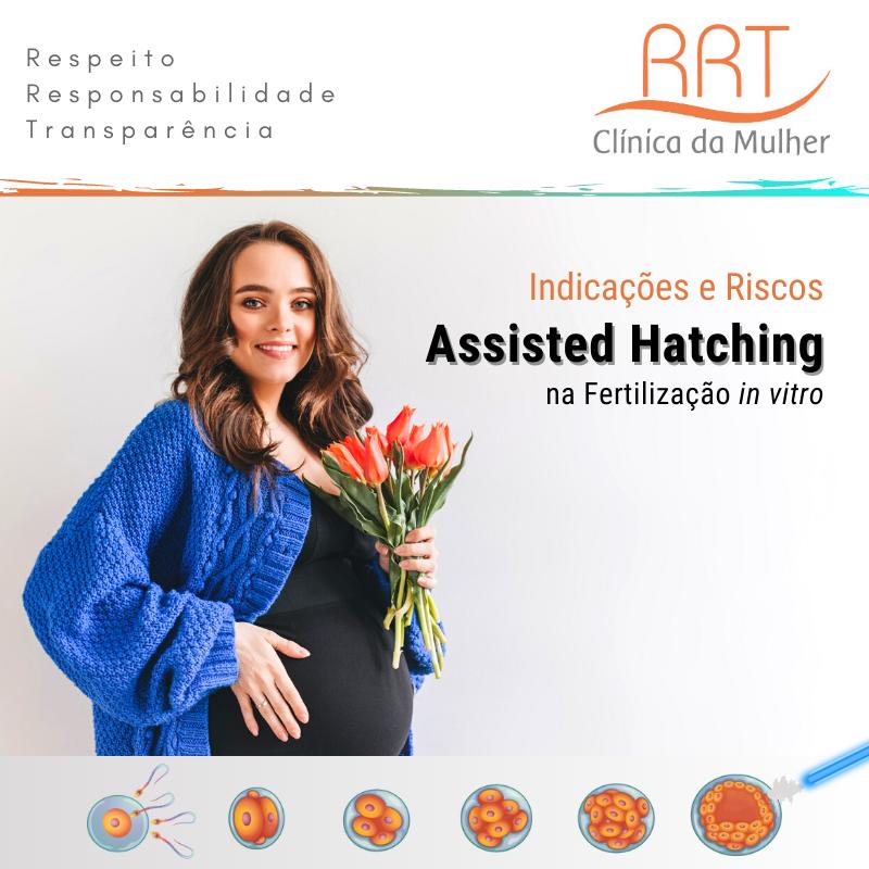 O que é Assisted Hatching